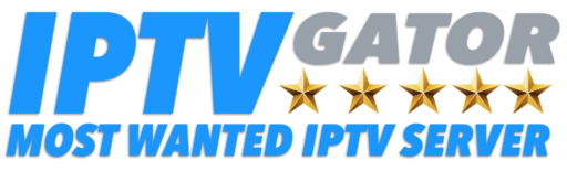 IPTV GATOR | MOST WANTED PREMIUM IPTV SERVERS